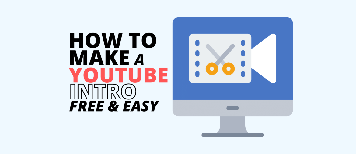 How To Make a YouTube Intro Free and Easy