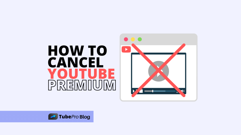 How to Cancel YouTube Premium [Complete Guide]